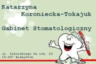 Katarzyna Koroniecka-Tokajuk Gabinet Stomatologiczny, ul. Sikorskiego 6a lok. 23, Białystok