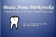 Beata Anna Piórkowska Indywidualna Praktyka Stomatologiczna, ul. A. Mickiewicza 9/1, Słubice